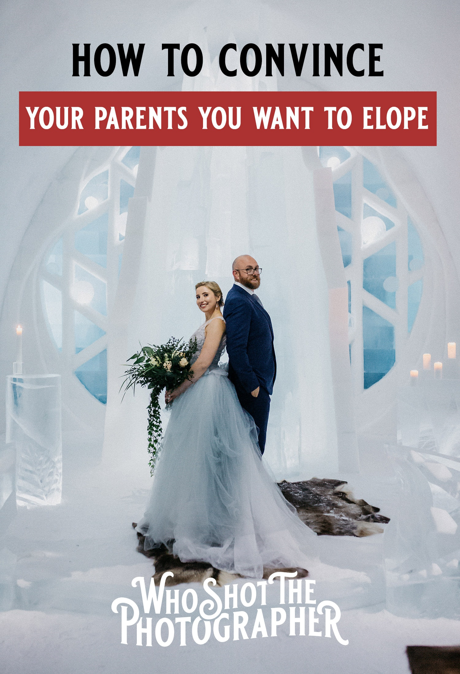 How to convince your parents you want to elope, How to convince your parents you want to elope